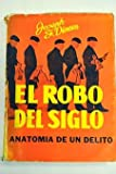 img - for El robo del siglo. Anatom a de un delito book / textbook / text book