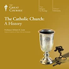 The Catholic Church: A History Lecture by  The Great Courses Narrated by Professor William R. Cook