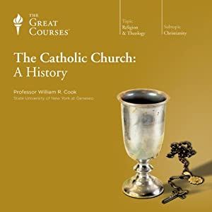 The Catholic Church: A History | [The Great Courses]