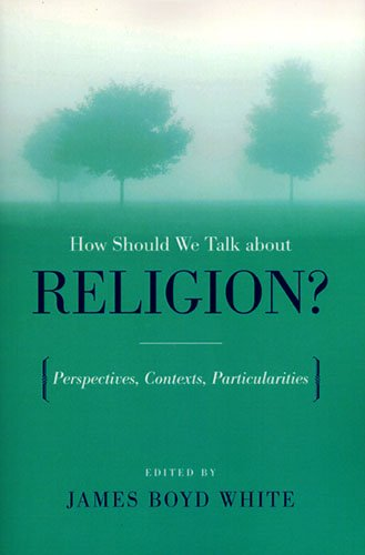 How Should We Talk about Religion?: Perspectives, Contexts, Particularities (ND Erasmus Institute Books)