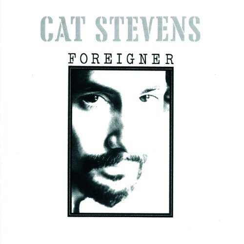 Cat Stevens - Foreigner (Remastered) - Zortam Music