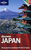 Lonely Planet Discover Japan   [LONELY PLANET DISCOVER JAPAN] [Paperback] (1742200982) by Rowthorn, Chris(Author) ; Bender, Andrew(Author); Firestone, Matthew D.(Author)