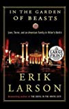 img - for Erik Larson: In the Garden of Beasts : Love, Terror, and an American Family in Hitler's Berlin (Large Print Paperback); 2011 Edition book / textbook / text book