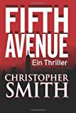 Christopher Smith Fifth Avenue (Erstes Buch in der Fifth Avenue-Serie): 1