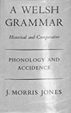 A Welsh Grammar. Historical and Comparative.…