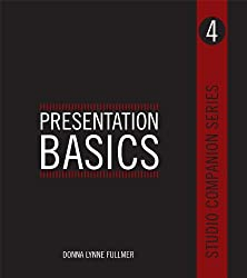 Presentation Basics - Studio Companion Series (Book 4)