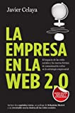 La empresa en la web 2.0. Versi�n completa: El impacto de las redes sociales y las nuevas formas de comunicaci�n online: El impacto de las redes sociales ... online en la estrategia empresarial