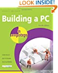 Building a PC in Easy Steps: Covers W...