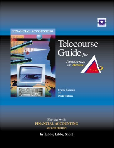 Telecourse Guide for Accounting in Action: Financial Accounting 2nd edition by Libby, Robert; Libby, Patricia; Short, Daniel G.; Short, Dan published by Mcgraw-Hill College Paperback