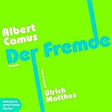 Der Fremde Hörbuch von Albert Camus Gesprochen von: Ulrich Matthes
