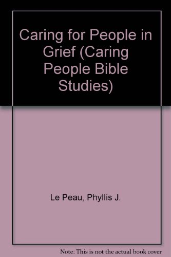 Caring for People in Grief (Caring People Bible Studies)