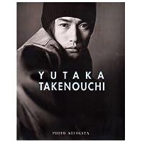YUTAKA TAKENOUCHI—竹野内豊写真集