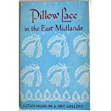Pillow Lace in East Midlands (0950123242) by Freeman, Charles
