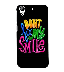 Don't fix my smile Back Case Cover for HTC Desire 626::HTC Desire 626G Plus::HTC Desire 626G+