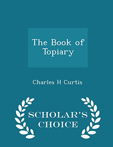The Book of Topiary - Scholar's Choice Edition