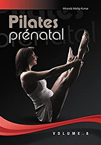 Swiss Pilates & Yoga : Pilates prénatal - Vol. 8