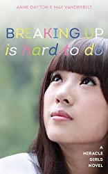 Breaking Up Is Hard To Do (Miracle Girls Book 2)