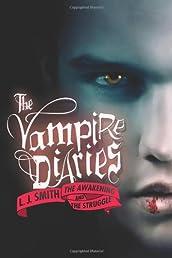 The Awakening / The Struggle (Vampire Diaries, Books 1-2)