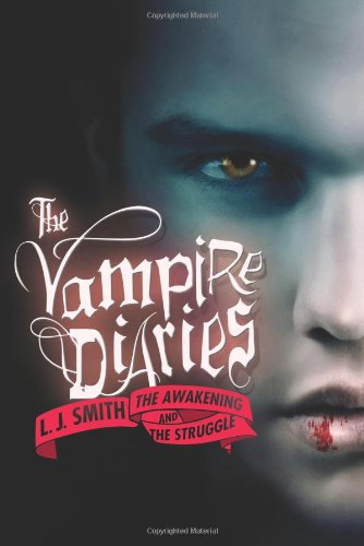 Cover of The Awakening / The Struggle (Vampire Diaries, Books 1-2)
