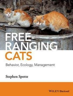 Stephen Spotte: Free-Ranging Cats : Behavior, Ecology, Management (Hardcover); 2014 Edition (Free Ranging Cats compare prices)