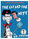 img - for The Cat and the Mitt (by Dr Truth, 001) book / textbook / text book
