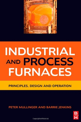 Industrial And Process Furnaces Principles Design And Operation