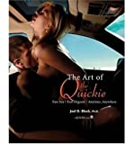 img - for The Art of the Quickie: Fast Sex, Fast Orgasm, Anytime, Anywhere (Paperback) - Common book / textbook / text book