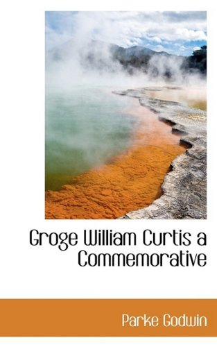 Groge William Curtis a Commemorative