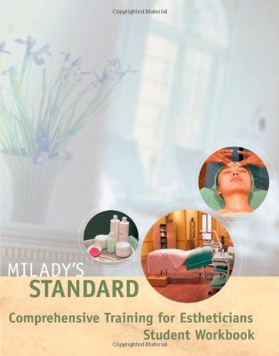 Milady'S Standard Comprehension Training For Estheticians Workbook