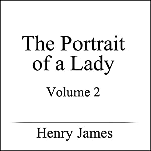 The Portrait of a Lady, Volume II Hörbuch
