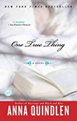 One True Thing [ ONE TRUE THING BY Quindlen, Anna ( Author ) Jun-01-2006