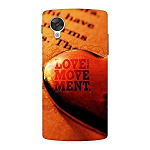 Delighted Love Movement Back Case Cover for Google Nexsus 5