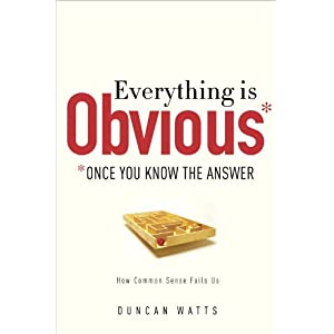 Everything Is Obvious - Duncan J. Watts