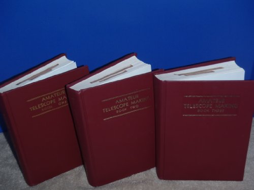 Amateur Telescope Making; Volumes 1, 2 And 3
