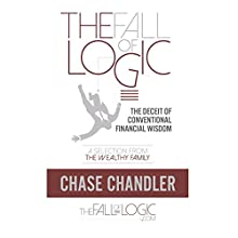 The Fall of Logic: The Deceit of Conventional Financial Wisdom (       UNABRIDGED) by B. Chase Chandler Narrated by Harry Shaw