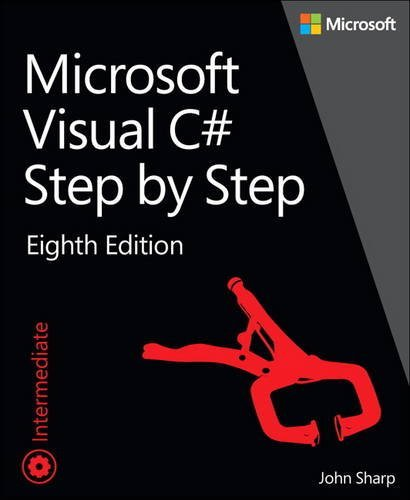 Microsoft Visual C# Step by Step (8th Edition)