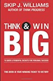 Think & Win Big: 75 Quick & Powerful Secrets For Personal Success