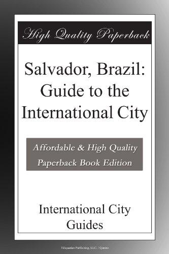 Salvador, Brazil: Guide to the International City