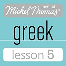 Michel Thomas Beginner Greek Lesson 5 Audiobook by Hara Garoufalia-Middle, Howard Middle Narrated by Hara Garoufalia-Middle, Howard Middle