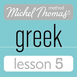 Michel Thomas Beginner Greek Lesson 5 Audiobook