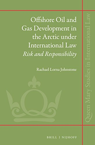 Offshore Oil and Gas Development in the Arctic under International Law (Queen Mary Studies in International Law)
