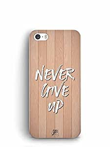 YuBingo Never Give Up Designer Mobile Case Back Cover for Apple iPhone 5