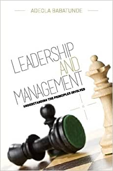 Leadership & Management: Understanding The Principles Involved