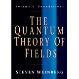 "The Quantum Theory of Fields, Volume 1: Foundationsvon ""Steven Weinberg"""