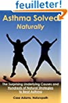 Asthma Solved Naturally: The Surprisi...