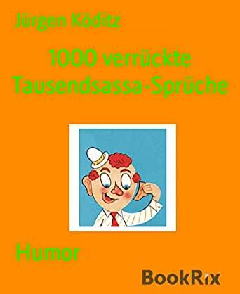 Amazon.com: 1000 verrückte Tausendsassa-Sprüche: witzig