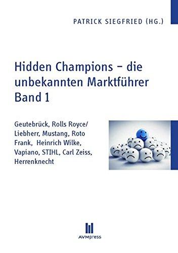 hidden-champions-die-unbekannten-marktfuhrer-band-1-geutebruck-rolls-royce-liebherr-mustang-roto-fra