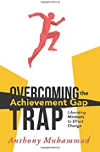 Overcoming the Achievement Gap Trap Liberating Mindsets to Effect Change