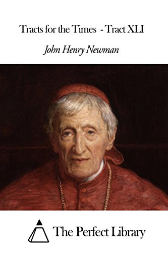 John Henry Newman - Tracts for the Times - Tract XLI
