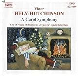 A Carol Symphony by Victor Hely-Hutchinson, City of Prague Symphony Orchestra, Gavin Sutherland (2002) Audio CD